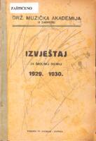 Drž. muzička akademija u Zagrebu : izvještaj za školsku godinu 1929.-1930.